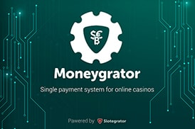 Slotegrator presents its new product Moneygrator — a unified payment solution for online casino